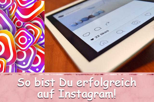 So bist Du erfolgreich auf Instagram